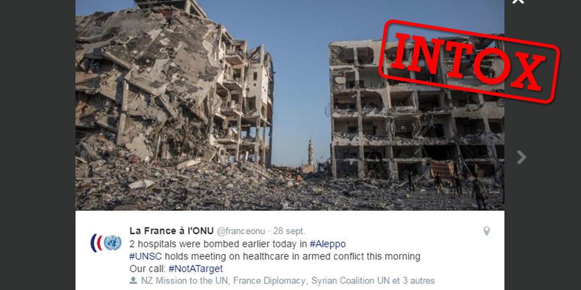 Le compte Twitter de la France à l'ONU a diffusé une photo de destruction d'hôpitaux à Alep... mais cette photo n'a pas été prise en Syrie.