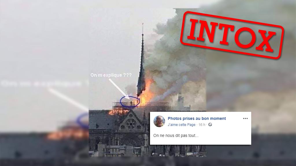 Un homme sur le toit de Notre-Dame pendant l'incendie ? En êtes-vous sûr ?