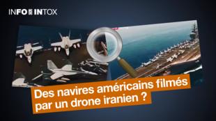 Comment vérifier une vidéo prétendant montrer des images exclusives illustrant les tensions États-Unis / Iran? Cas d'école dans ce numéro de Info ou Intox.