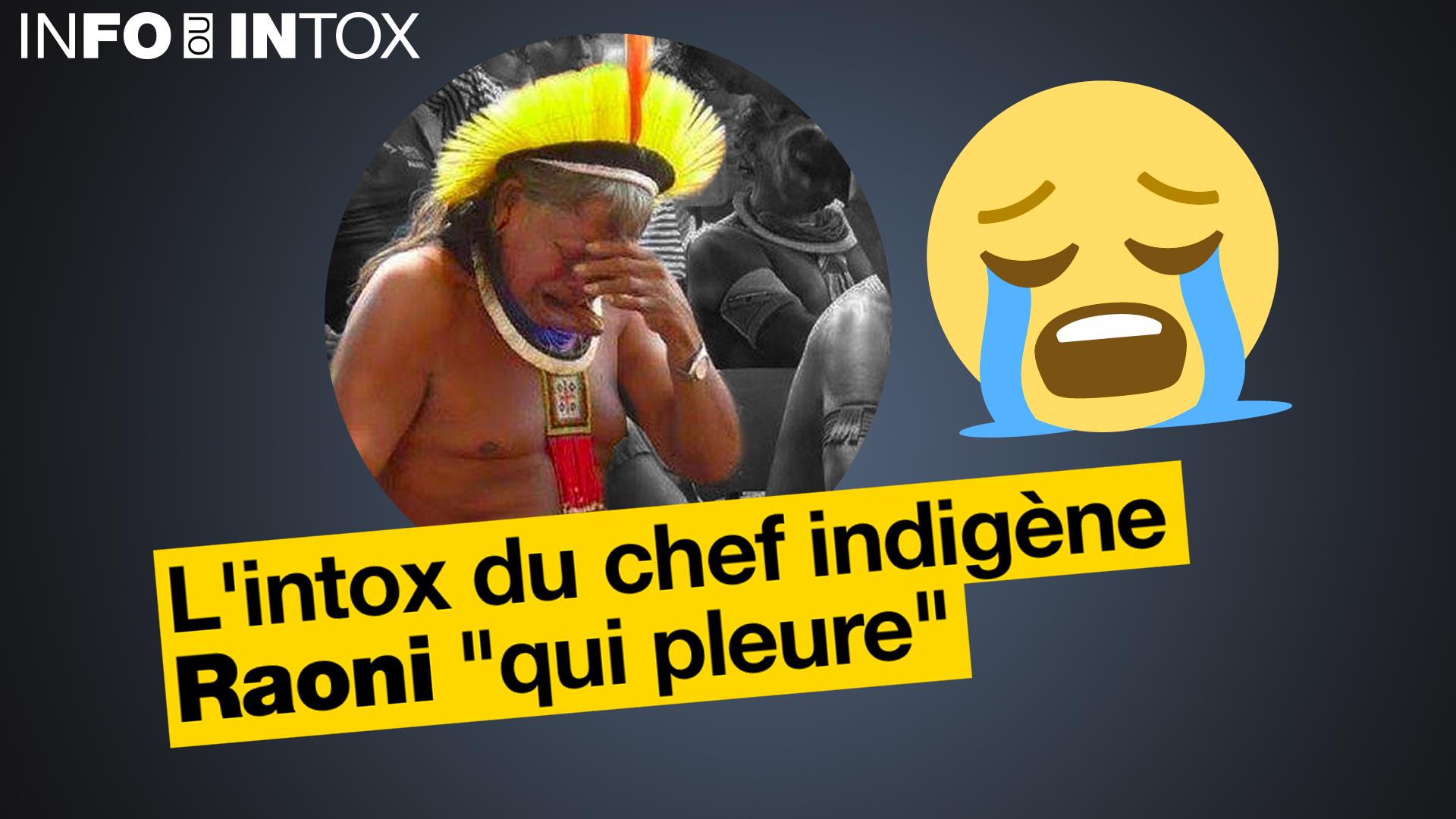 Ce chef indigène pleurerait à cause de la construction d'un barrage qui inonderait ses terres... une intox décryptée dans Info/Intox.