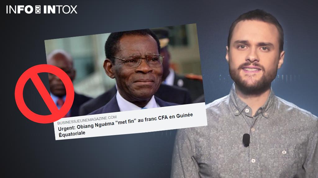 """""""Urgent : Obiang Nguéma """"met fin"""" au franc CFA en Guinée Equatoriale"""". La question à se poser reste toujours : """"d'où vient cette information ?"""" et ici, il s'agissait d'un site parodique."""