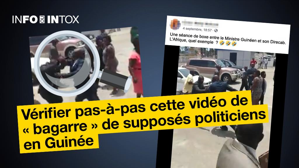 Une bagarre entre Alpha Condé et son ministre du Travail ? On vous montre comment vérifier l'origine de cette vidéo pas à pas.