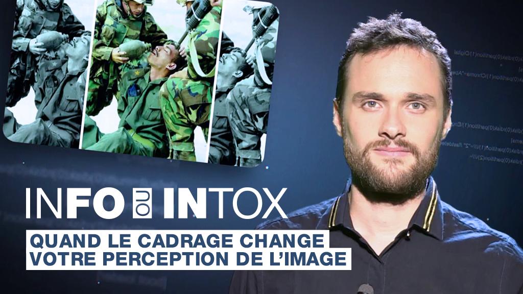 """""""Info ou Intox"""" devient un rendez-vous hebdomadaire pour décrypter les intox sur Internet. Premier exemple avec le cadrage d'une image."""