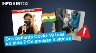 Une vidéo composée de quatre séquences extraites de leur contexte prétend prouver que du personnel médical tuerait des patients atteints du Covid-19 en Inde.