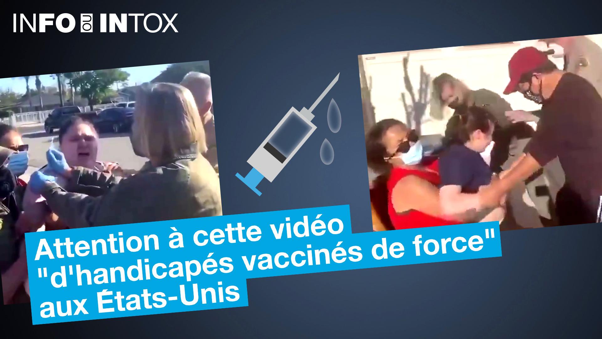Cette vidéo ne montre pas des handicapés vaccinés contre leur gré aux États-Unis, puisqu'ils ont reçu le vaccin à domicile avec l'accord de leurs tuteurs légaux.